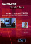 raum&zeit Studio Talk: Mit PEAT zum Glück finden