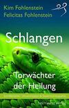 Schlangen – Torwächter der Heilung