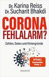 Corona Fehlalarm? – Zahlen, Daten und Hintergründe