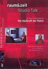 raum&zeit Studio Talk: Die Heilkraft der Natur