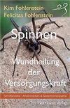 Spinnen – Wundheilung der Versorgungskraft