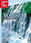 Wasser – Urelement des Lebens